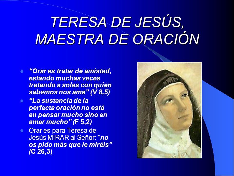 TERESA DE JESÚS, MAESTRA DE ORACIÓN