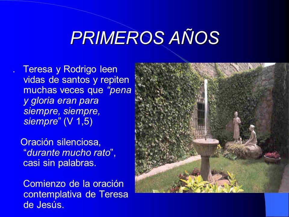 PRIMEROS AÑOS . Teresa y Rodrigo leen vidas de santos y repiten muchas veces que pena y gloria eran para siempre, siempre, siempre (V 1,5)