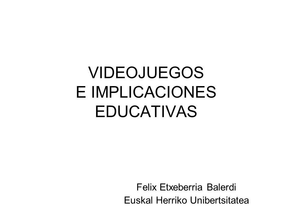 VIDEOJUEGOS E IMPLICACIONES EDUCATIVAS