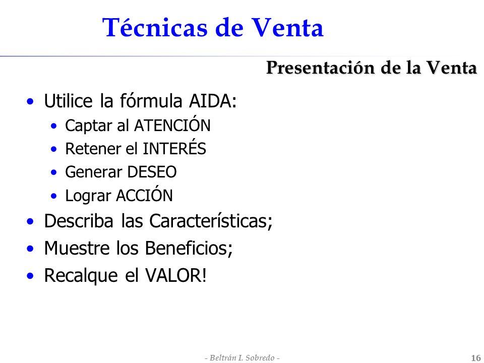 Técnicas de Venta Presentación de la Venta Utilice la fórmula AIDA: