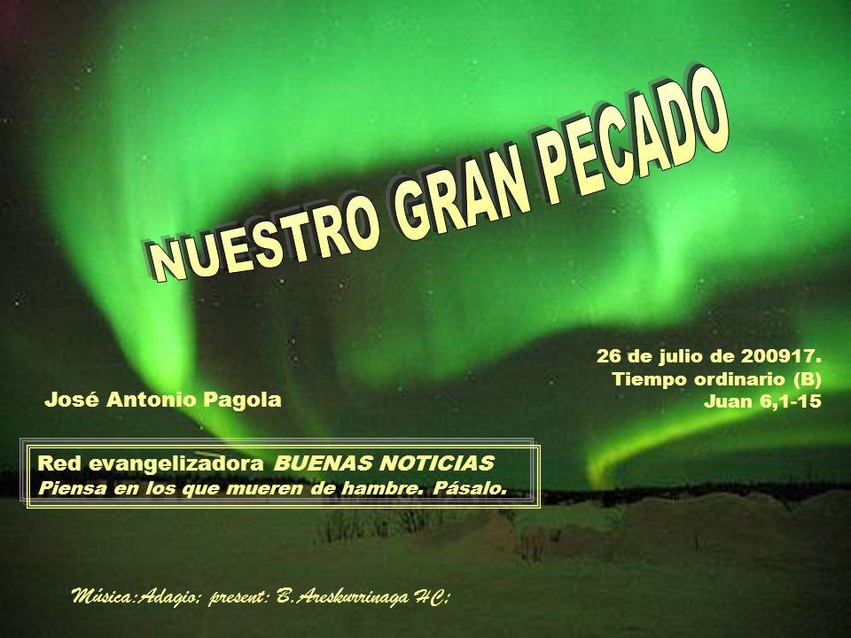 NUESTRO GRAN PECADO Música:Adagio; present: B.Areskurrinaga HC;