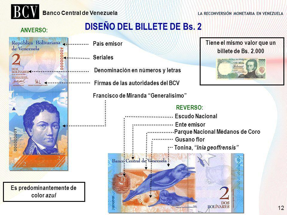 DISEÑO DEL BILLETE DE Bs. 2 Es predominantemente de color azul