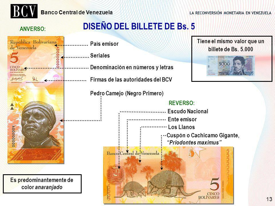 DISEÑO DEL BILLETE DE Bs. 5 Es predominantemente de color anaranjado