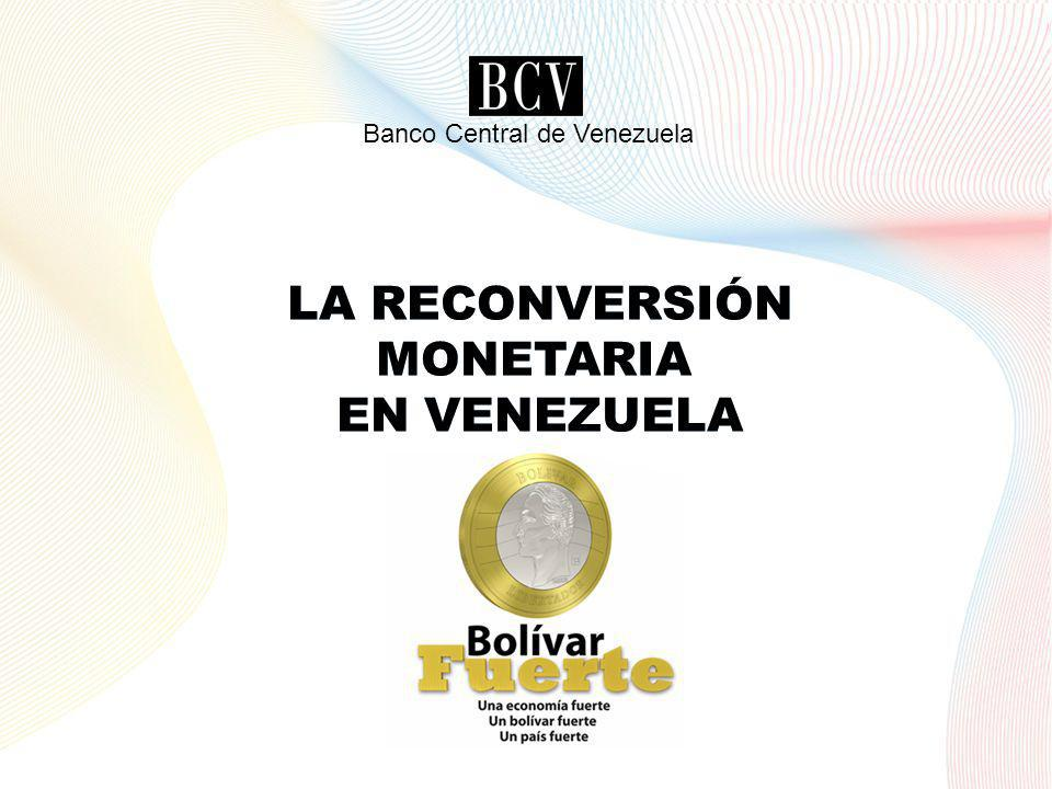LA RECONVERSIÓN MONETARIA EN VENEZUELA LA RECONVERSIÓN MONETARIA