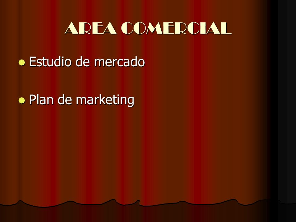 AREA COMERCIAL Estudio de mercado Plan de marketing