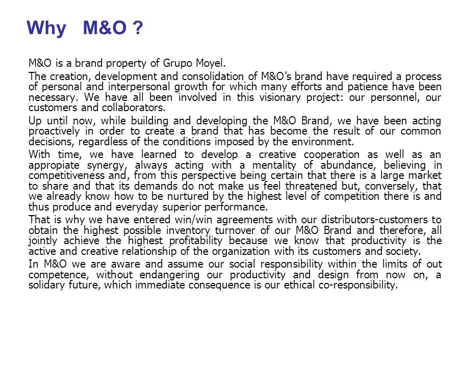 Why M&O M&O is a brand property of Grupo Moyel.
