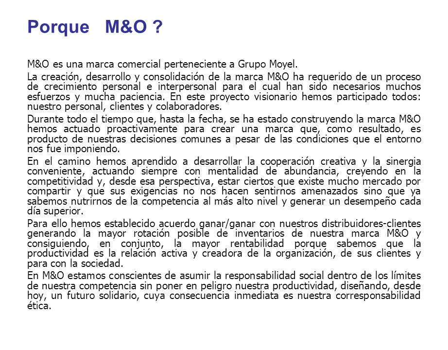 Porque M&O M&O es una marca comercial perteneciente a Grupo Moyel.