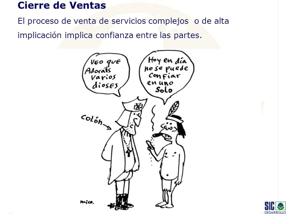 Cierre de Ventas El proceso de venta de servicios complejos o de alta implicación implica confianza entre las partes.