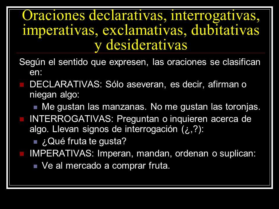 Oraciones declarativas, interrogativas, imperativas, exclamativas, dubitativas y desiderativas