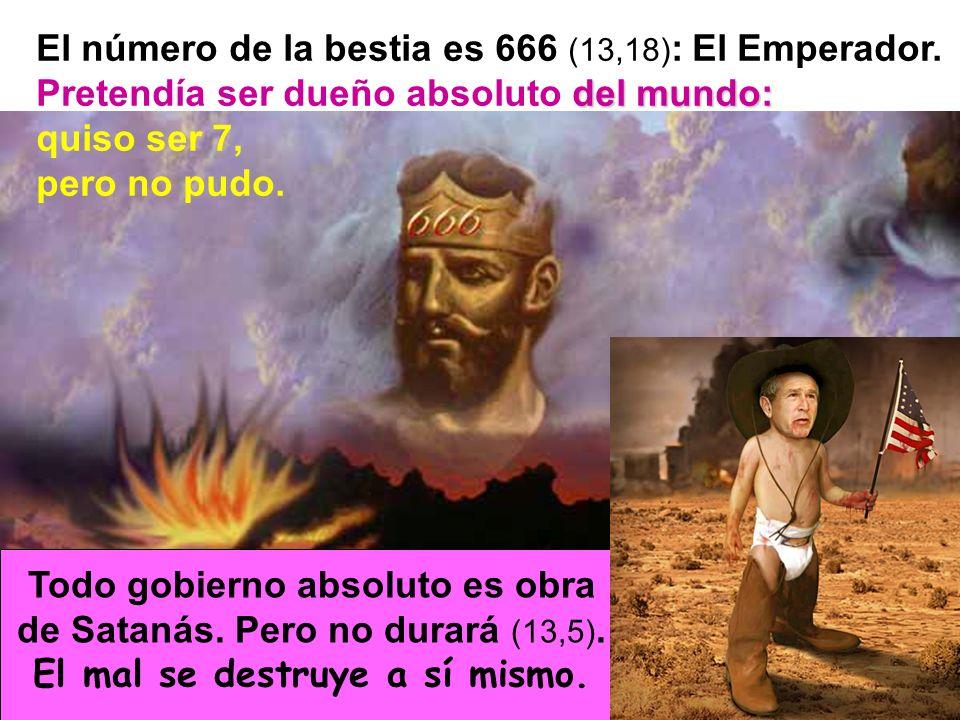 Todo gobierno absoluto es obra El mal se destruye a sí mismo.