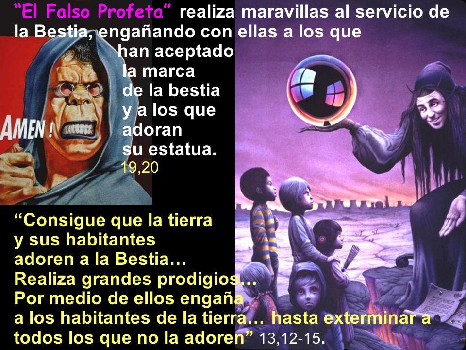 Consigue que la tierra y sus habitantes adoren a la Bestia…