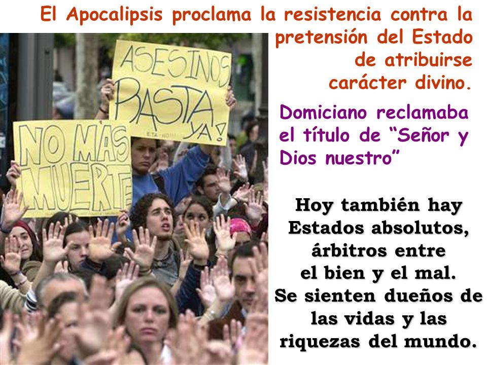 El Apocalipsis proclama la resistencia contra la pretensión del Estado