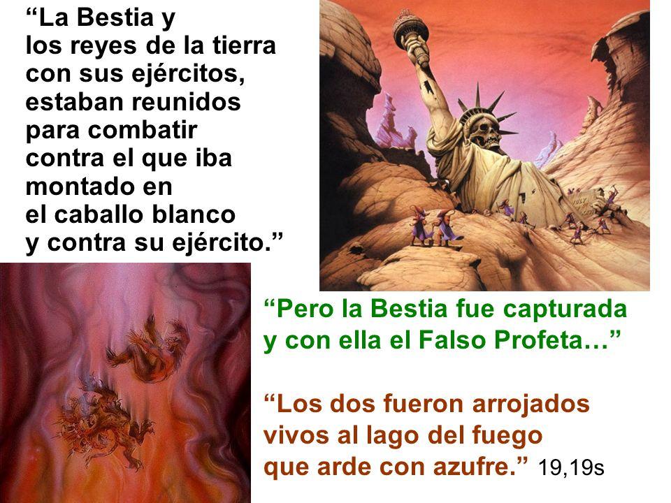 La Bestia y los reyes de la tierra. con sus ejércitos, estaban reunidos. para combatir. contra el que iba montado en.