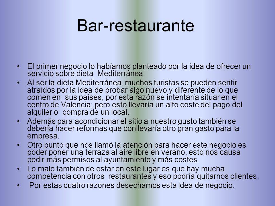 Bar-restauranteEl primer negocio lo habíamos planteado por la idea de ofrecer un servicio sobre dieta Mediterránea.