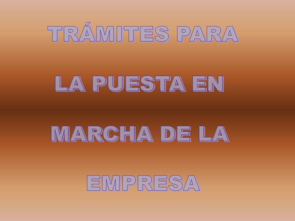 TRÁMITES PARA LA PUESTA EN MARCHA DE LA EMPRESA