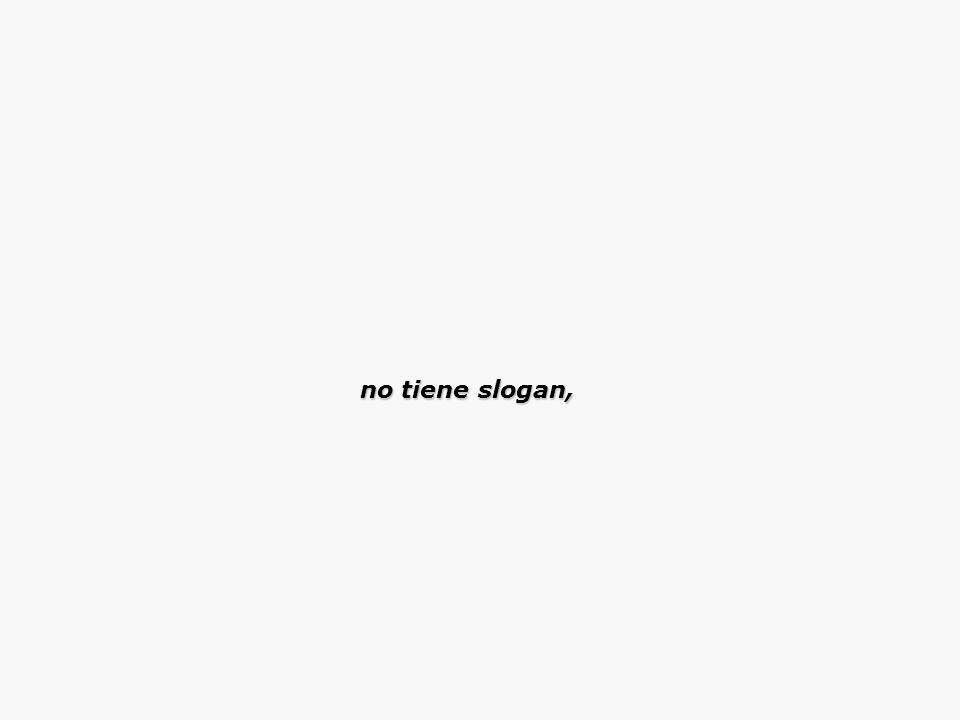 no tiene slogan,