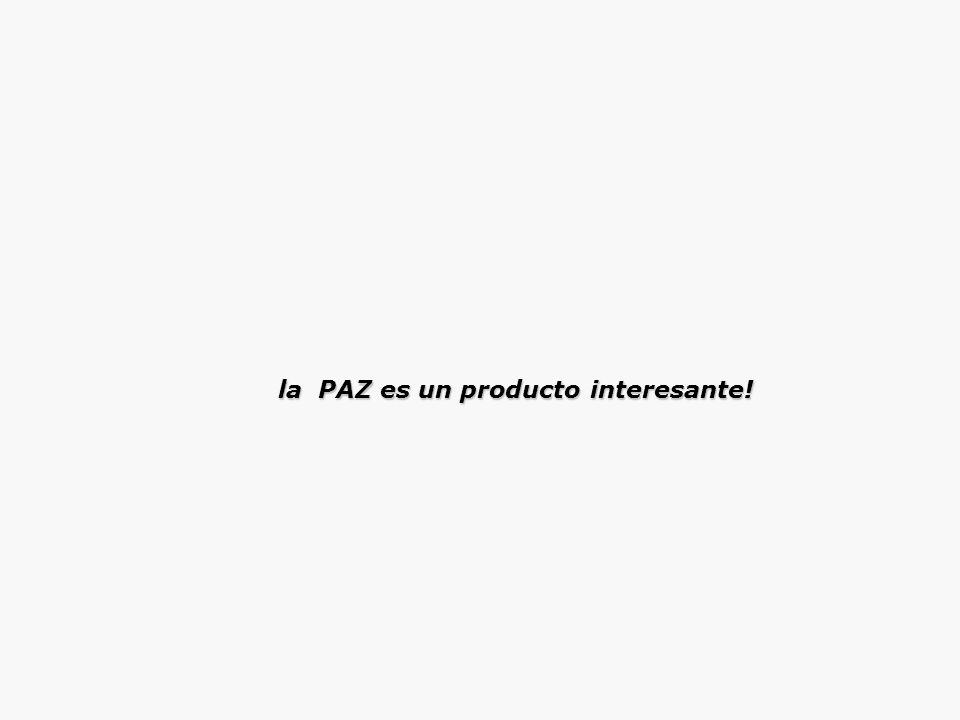 la PAZ es un producto interesante!