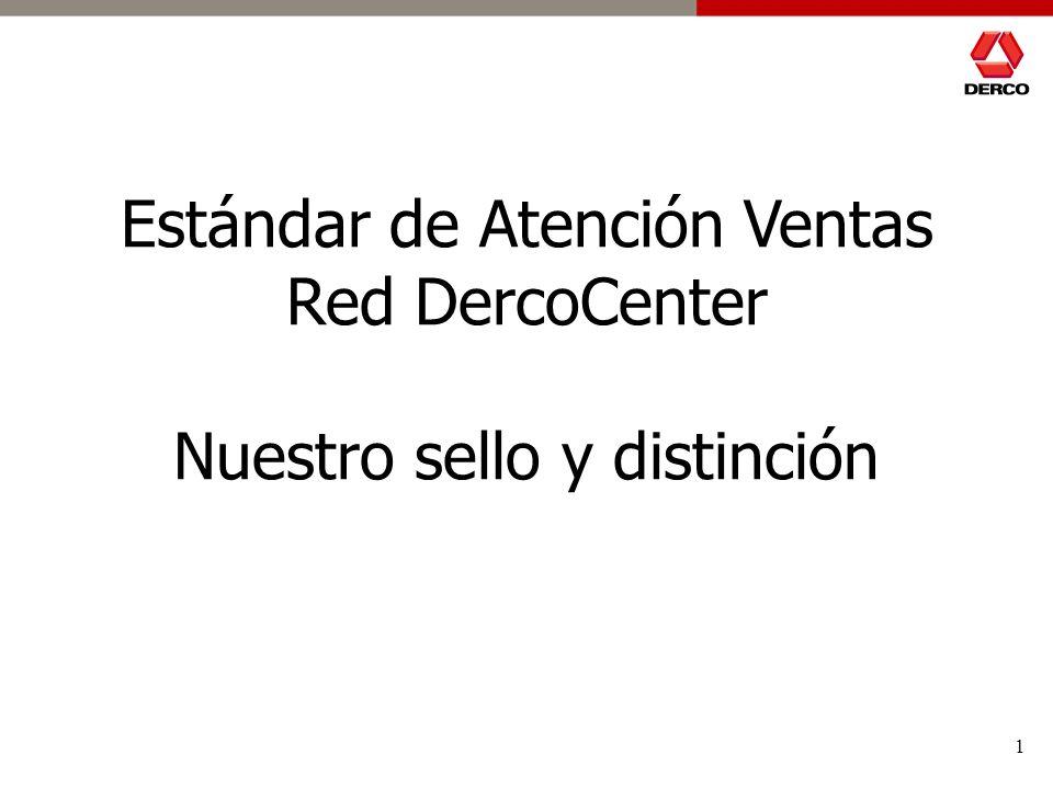 Estándar de Atención Ventas Red DercoCenter Nuestro sello y distinción