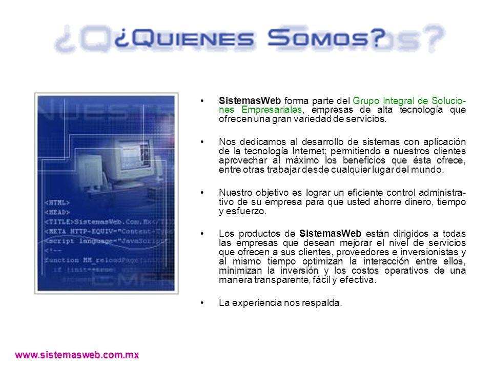 SistemasWeb forma parte del Grupo Integral de Solucio- nes Empresariales, empresas de alta tecnología que ofrecen una gran variedad de servicios.