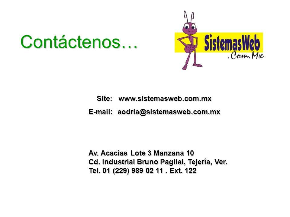 Contáctenos… Site: www.sistemasweb.com.mx