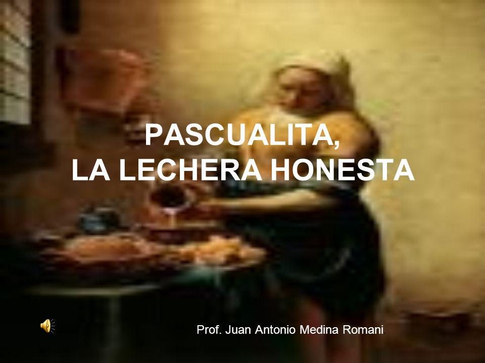 PASCUALITA, LA LECHERA HONESTA