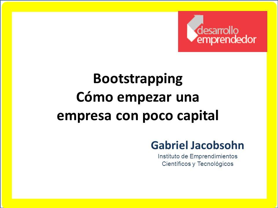 Bootstrapping Cómo empezar una empresa con poco capital