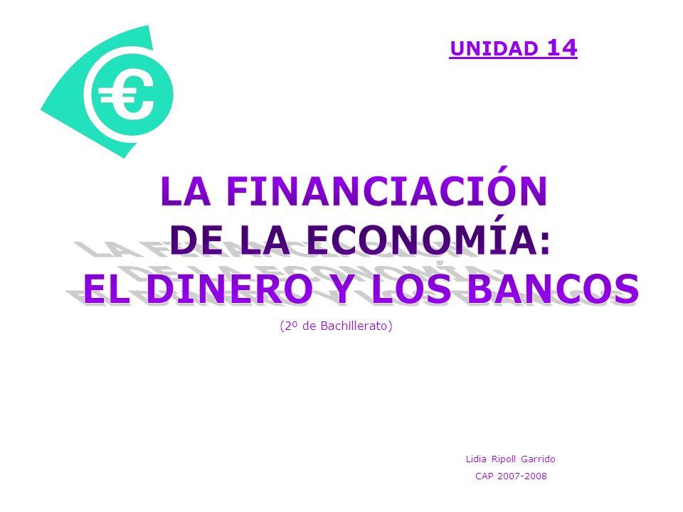 LA FINANCIACIÓN DE LA ECONOMÍA: EL DINERO Y LOS BANCOS