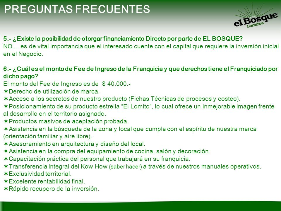 PREGUNTAS FRECUENTES 5.- ¿Existe la posibilidad de otorgar financiamiento Directo por parte de EL BOSQUE
