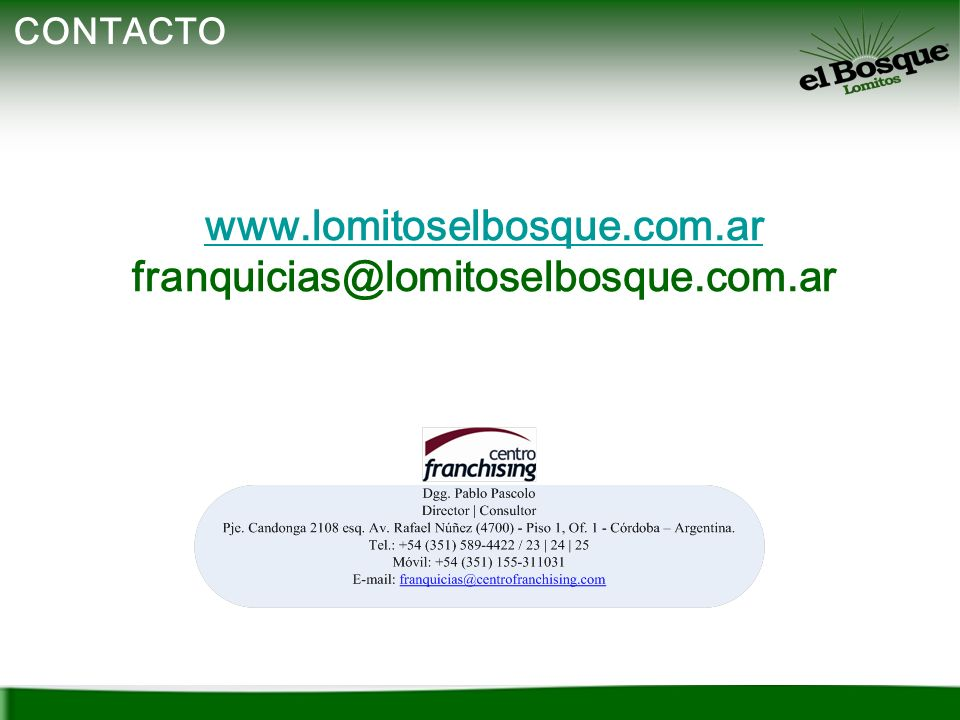 www.lomitoselbosque.com.ar franquicias@lomitoselbosque.com.ar