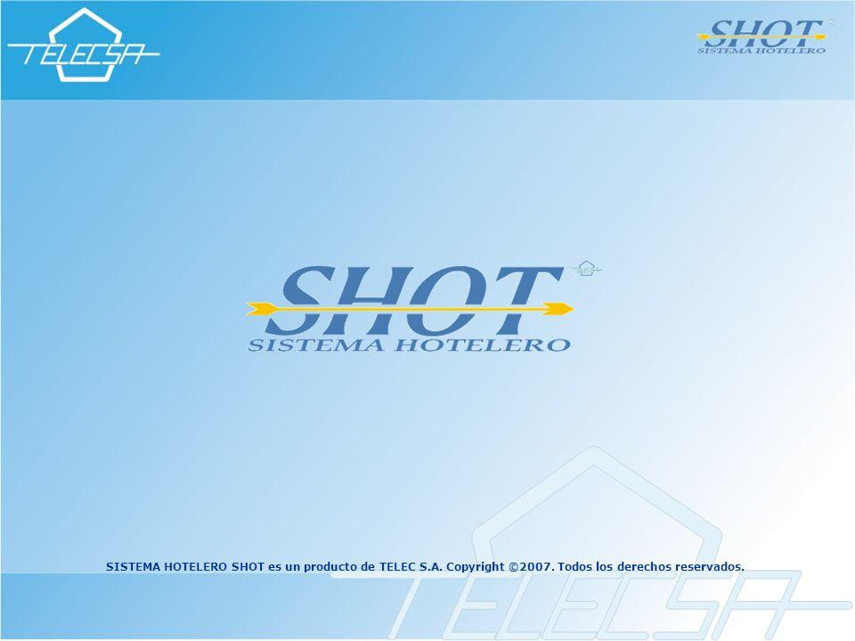 SISTEMA HOTELERO SHOT es un producto de TELEC S. A. Copyright ©2007