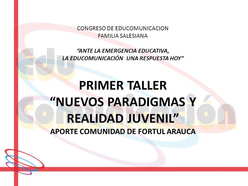 PRIMER TALLER NUEVOS PARADIGMAS Y REALIDAD JUVENIL