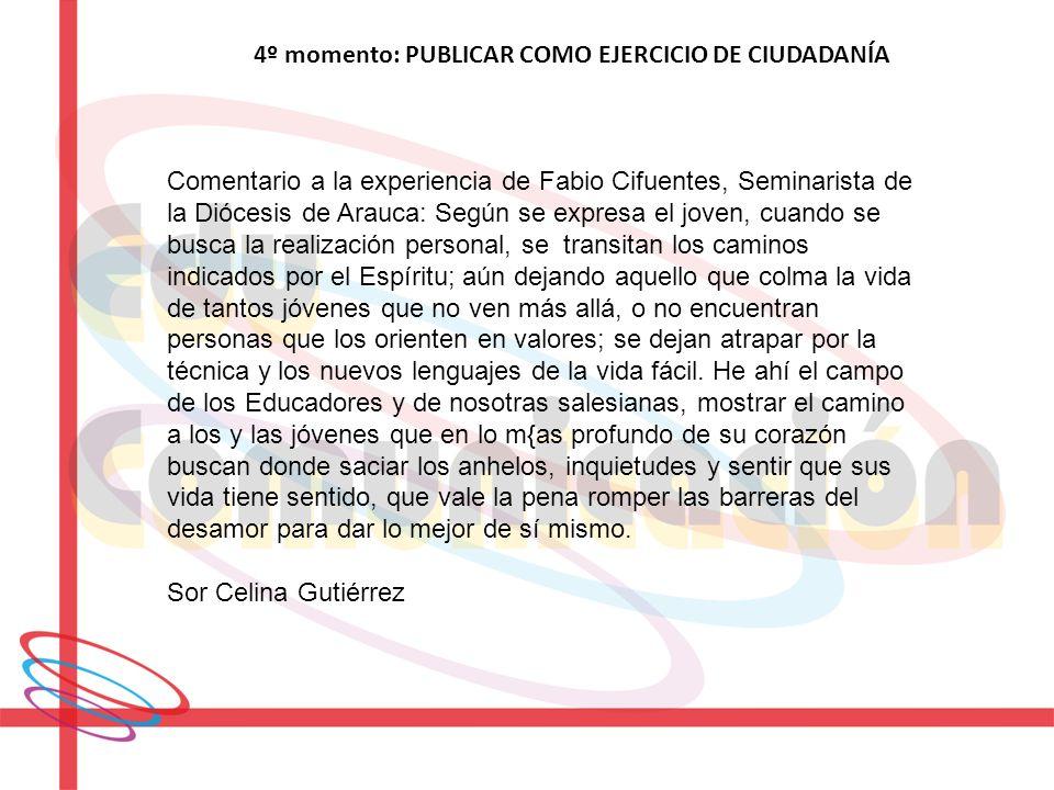 4º momento: PUBLICAR COMO EJERCICIO DE CIUDADANÍA