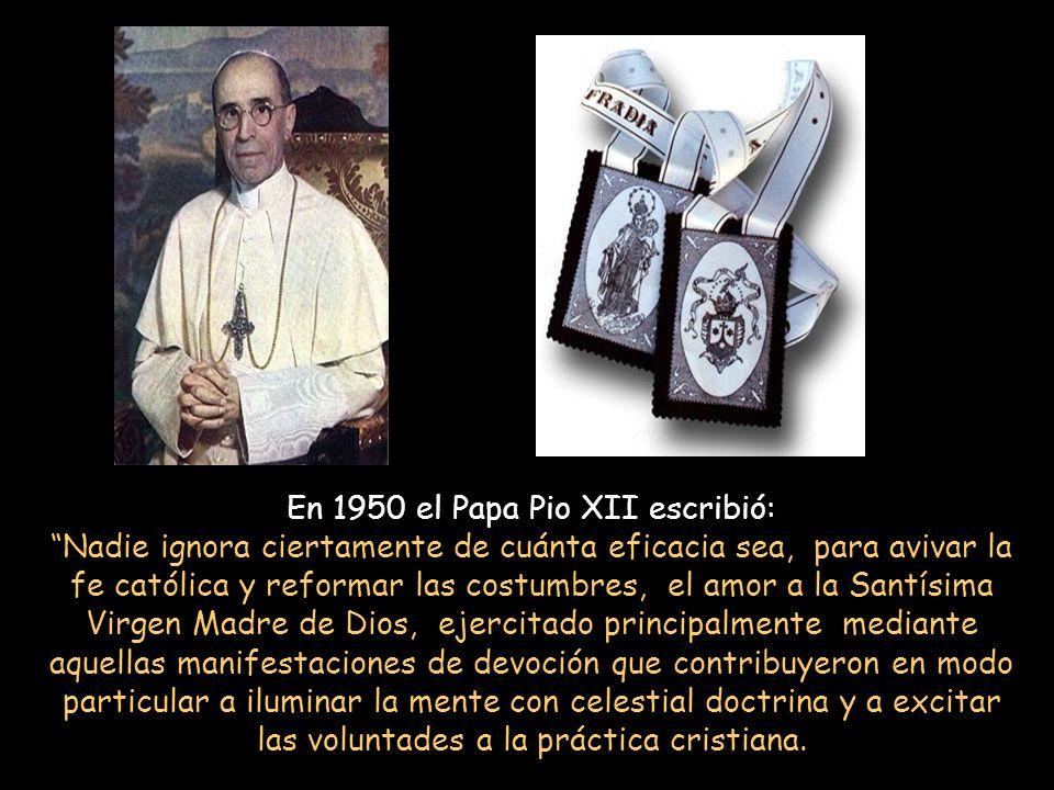 En 1950 el Papa Pio XII escribió: