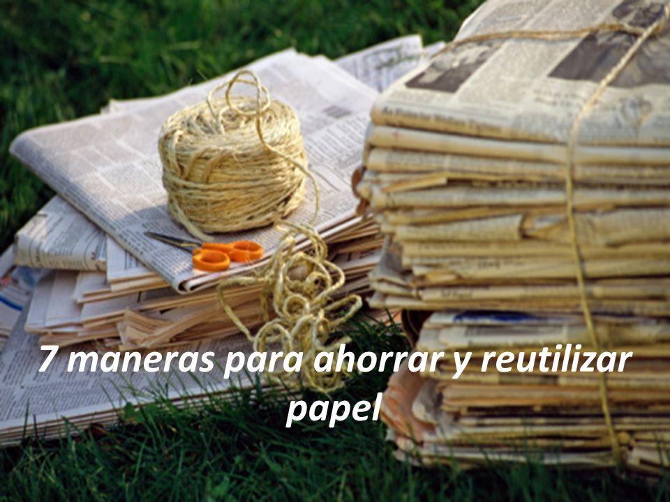 7 maneras para ahorrar y reutilizar papel