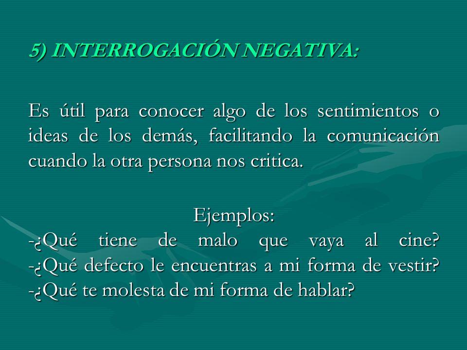 5) INTERROGACIÓN NEGATIVA: