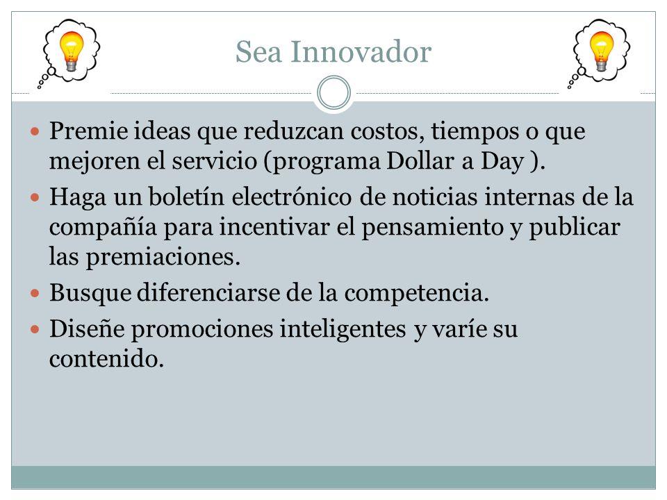 Sea Innovador Premie ideas que reduzcan costos, tiempos o que mejoren el servicio (programa Dollar a Day ).