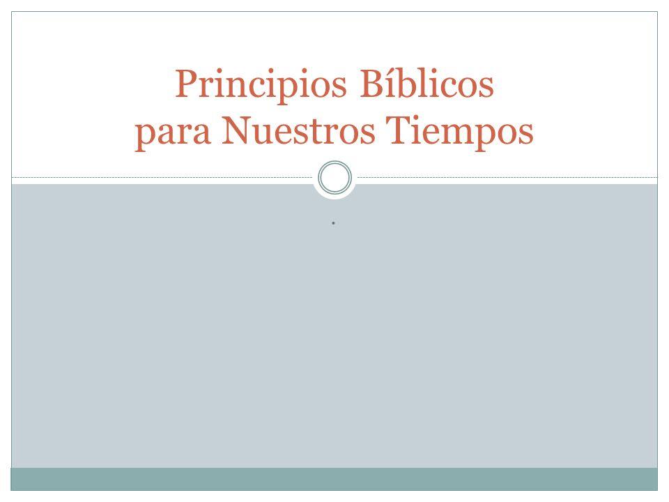 Principios Bíblicos para Nuestros Tiempos