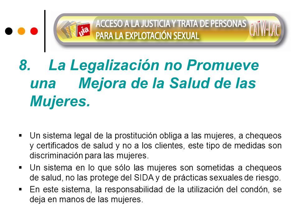 8. La Legalización no Promueve una Mejora de la Salud de las Mujeres.