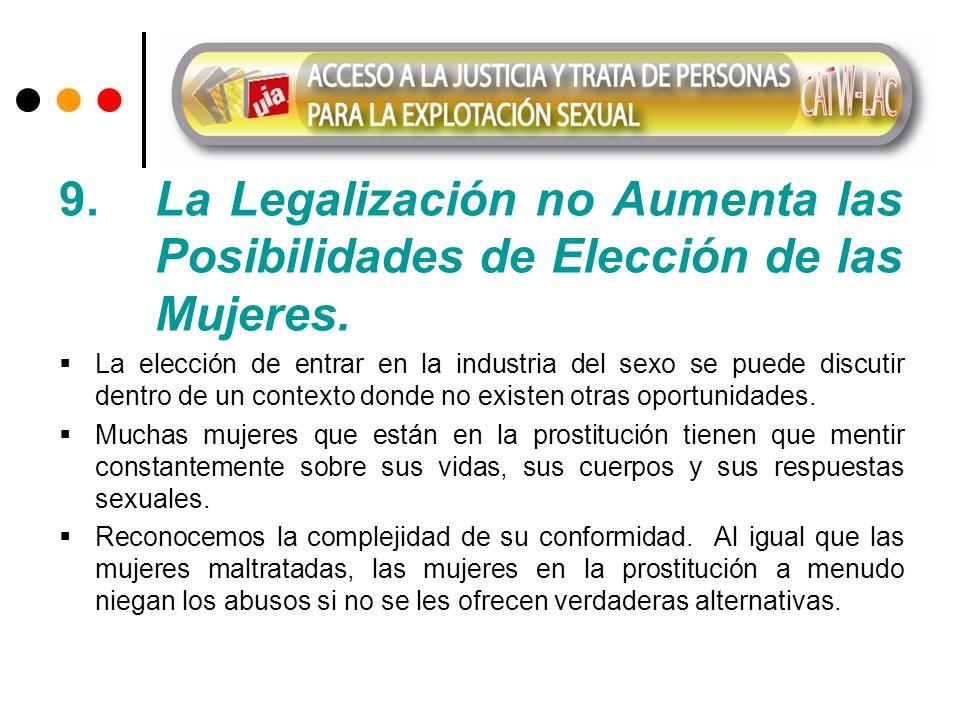 9. La Legalización no Aumenta las. Posibilidades de Elección de las