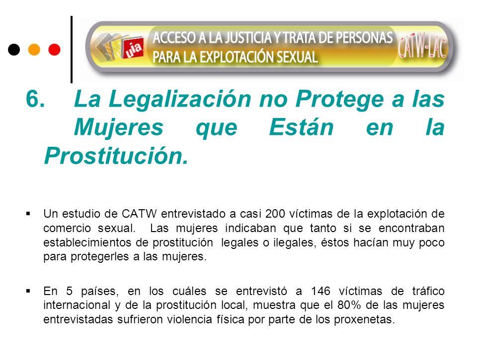 6. La Legalización no Protege a las