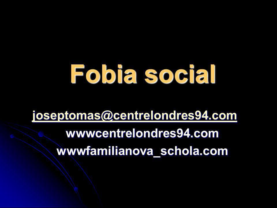 Fobia social joseptomas@centrelondres94.com wwwcentrelondres94.com
