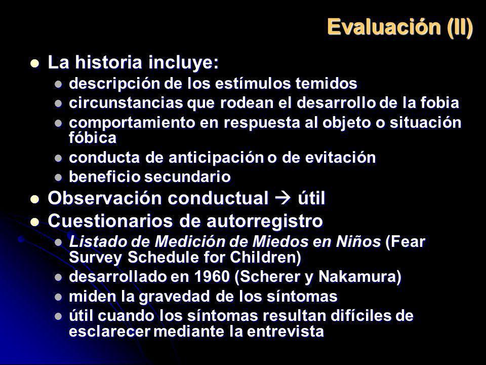 Evaluación (II) La historia incluye: Observación conductual  útil