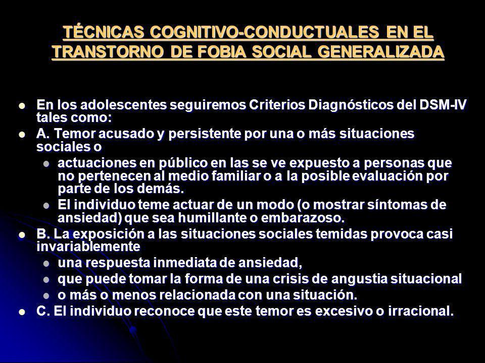 TÉCNICAS COGNITIVO-CONDUCTUALES EN EL TRANSTORNO DE FOBIA SOCIAL GENERALIZADA