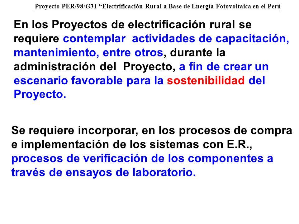 En los Proyectos de electrificación rural se requiere contemplar actividades de capacitación, mantenimiento, entre otros, durante la administración del Proyecto, a fin de crear un escenario favorable para la sostenibilidad del Proyecto.