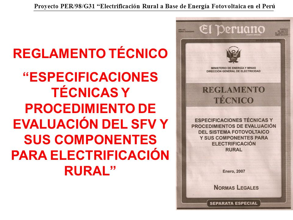 REGLAMENTO TÉCNICO ESPECIFICACIONES TÉCNICAS Y PROCEDIMIENTO DE EVALUACIÓN DEL SFV Y SUS COMPONENTES PARA ELECTRIFICACIÓN RURAL