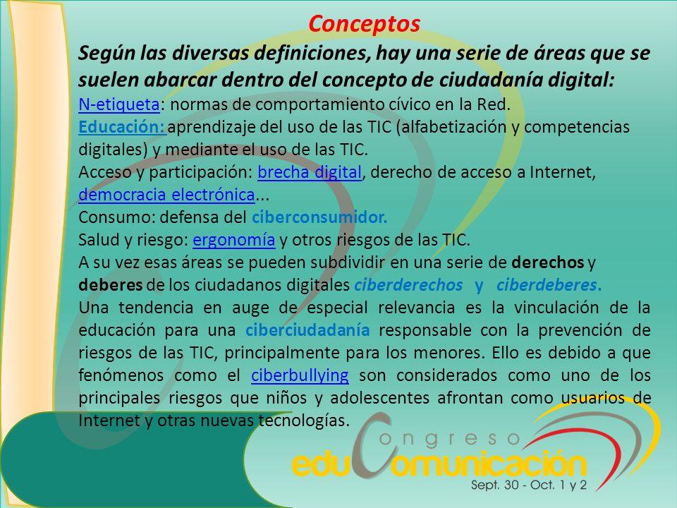 Conceptos Según las diversas definiciones, hay una serie de áreas que se suelen abarcar dentro del concepto de ciudadanía digital:
