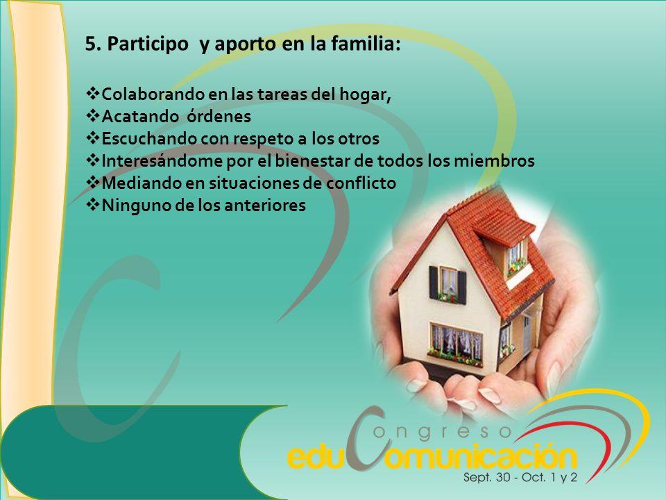 5. Participo y aporto en la familia: