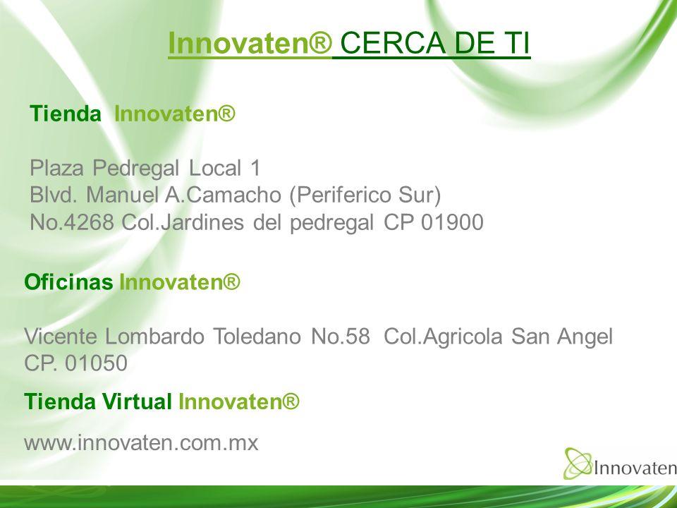 Innovaten® CERCA DE TI Tienda Innovaten® Plaza Pedregal Local 1