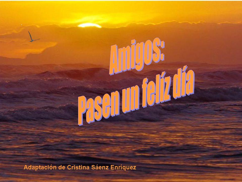 Amigos: Pasen un felíz día Adaptación de Cristina Sáenz Enríquez