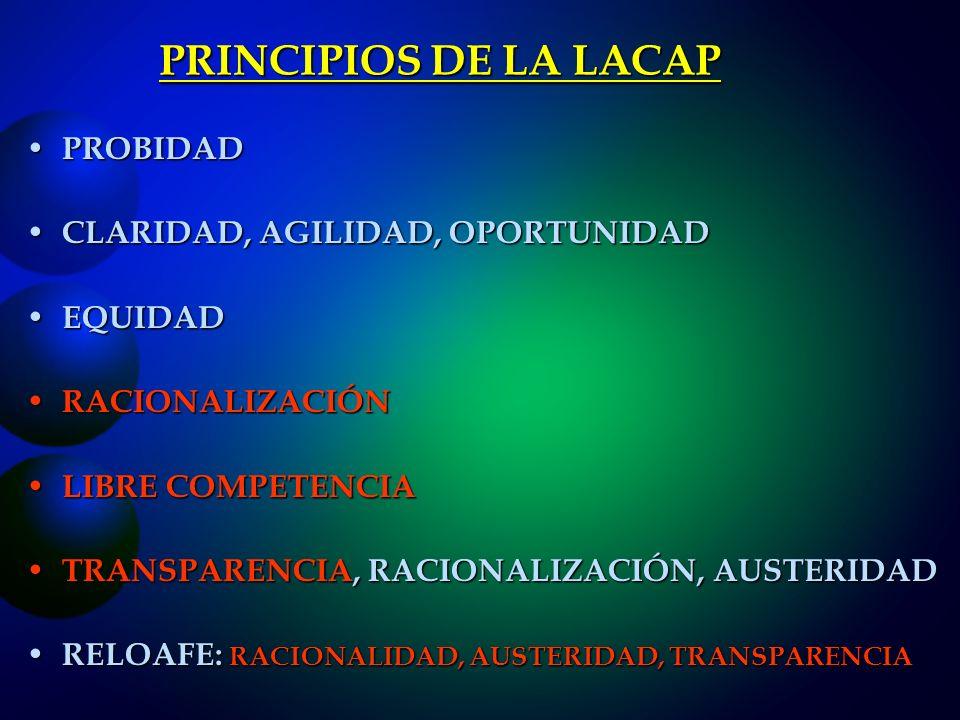 PRINCIPIOS DE LA LACAP PROBIDAD CLARIDAD, AGILIDAD, OPORTUNIDAD